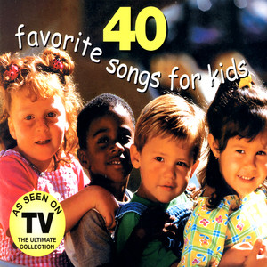 40 Favorite Songs For Kids - Children Songs