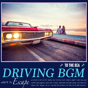 DRIVING BGM - To The Sea - album