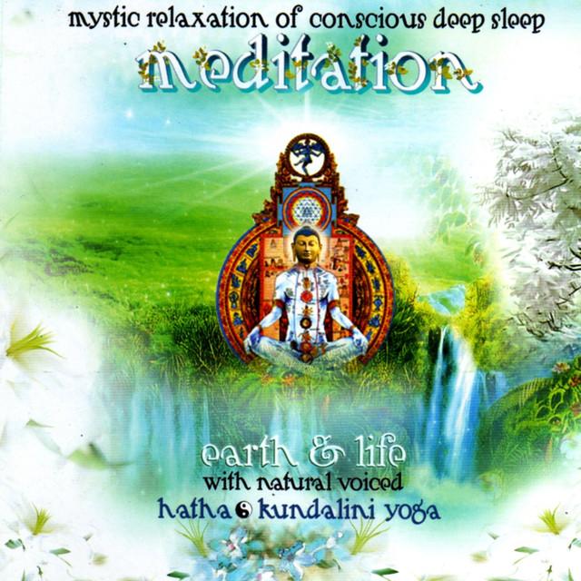 Meditation and Yoga (Mystic Relaxation of Conscious Deep Sleep)