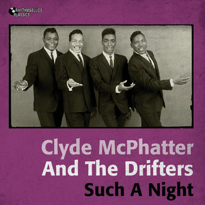Clyde McPhatter, Clyde McPhatter & The Drifters, The Drifters If I Didn't Love You Like I Do cover