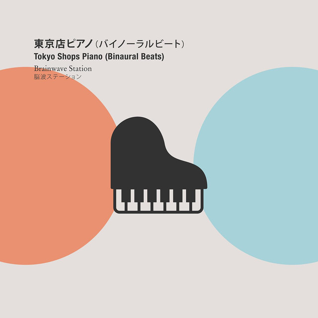 Tokyo Shops Piano (Binaural Beats) by Brainwave Station on Spotify