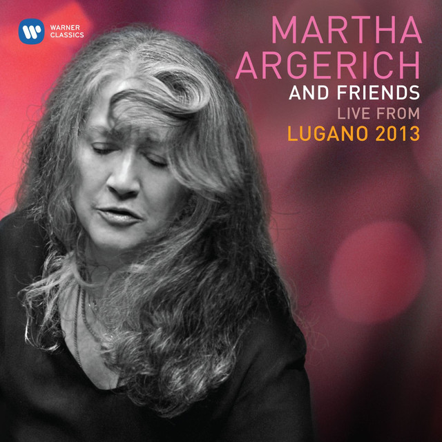 Martha Argerich & Friends Live at the Lugano Festival 2013