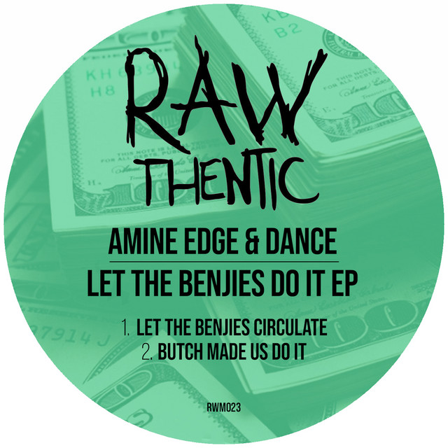 Amine Edge & DANCE – Let the benjies circulate