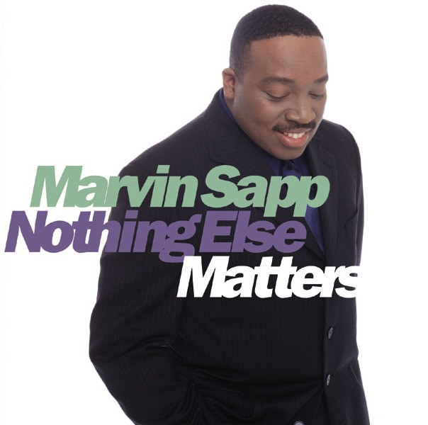 Marvin Sapp - Nothing Else Matters cover