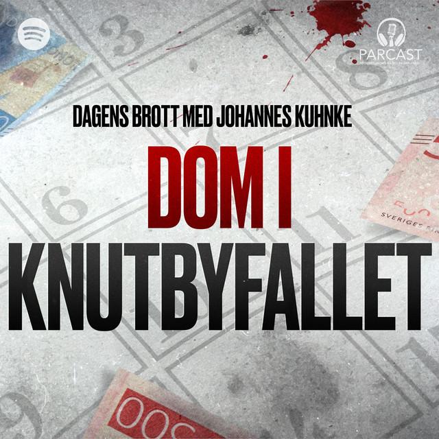 Johannes Kunkhe: Dom i Knutbyfallet
