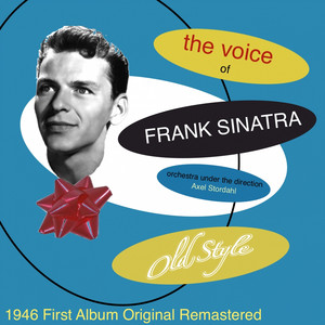 The Voice of Frank Sinatra (feat. Orchestra Axel Stordahl) [1946 First Album Remastered] album