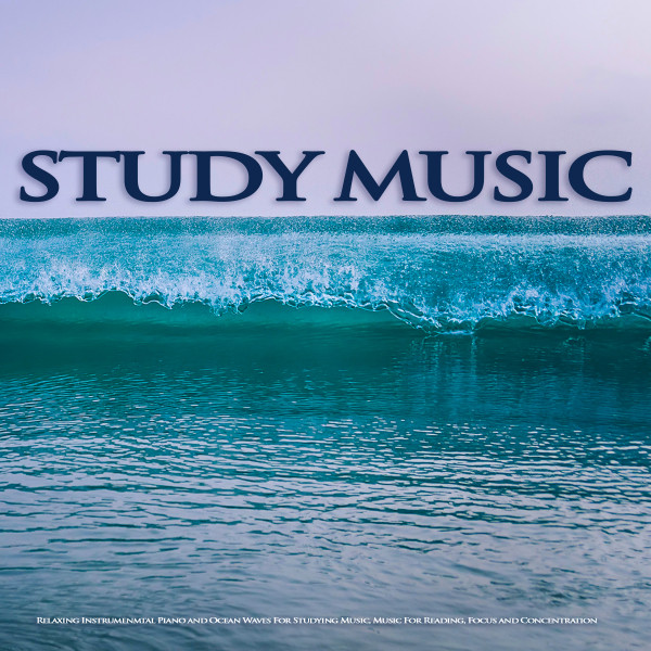 Study Music: Relaxing Instrumenmtal Piano and Ocean Waves