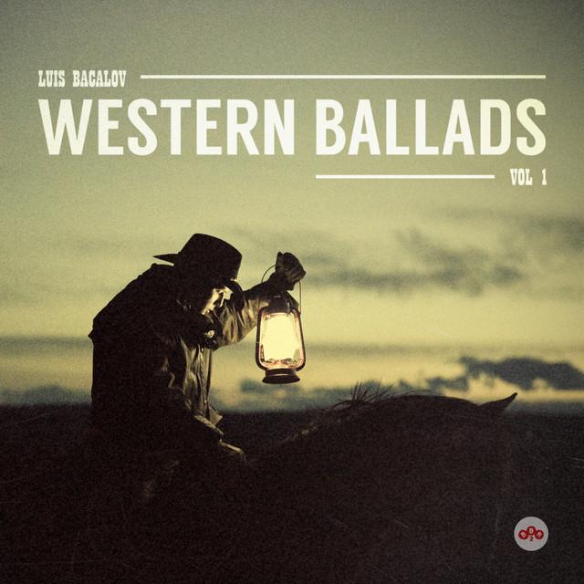 Luis Bacalov Western Ballads, Vol. 1