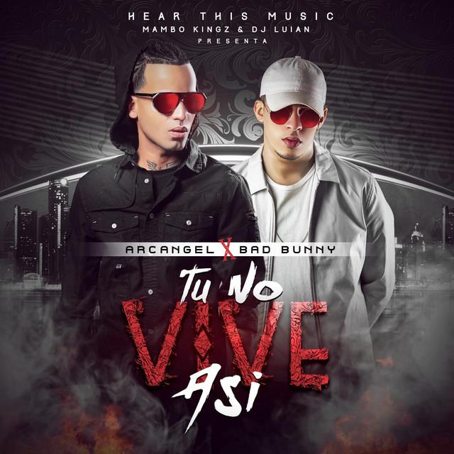 Arcángel: Tu No Vive Asi (feat. Mambo Kingz & DJ Luian) By Arcangel