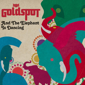 And The Elephant Is Dancing - Goldspot