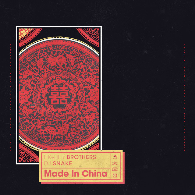 DJ Snake Higher Brothers Made In China