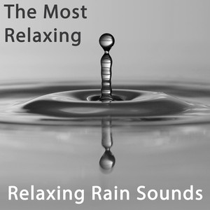 The Most Relaxing Rain Sounds Albumcover