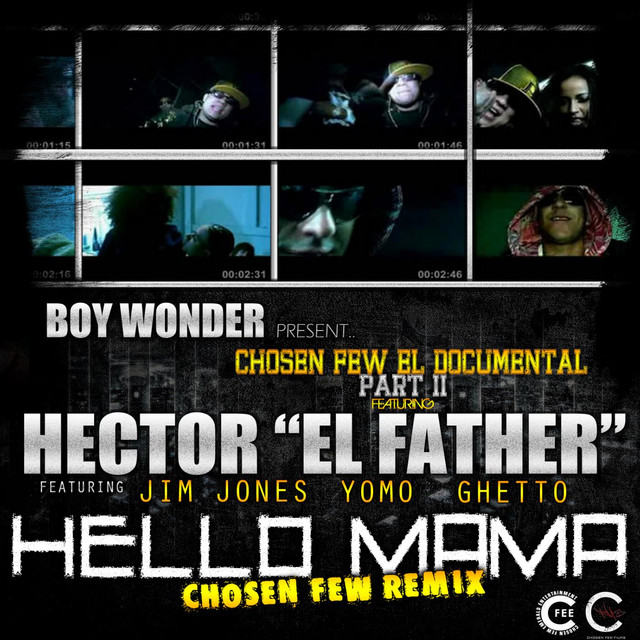 Hello Mama Chosen Few Remix (feat. Jim Jones, Yomo & Ghetto) - Single