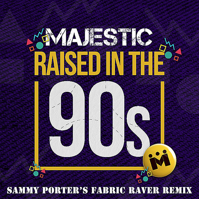 Raised In The 90s (Sammy Porter's Fabric Raver Remix)
