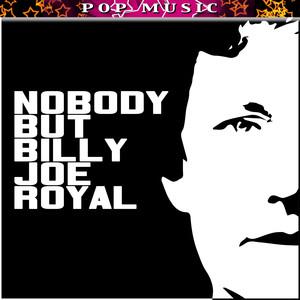 Nobody But Billy Joe Royal
