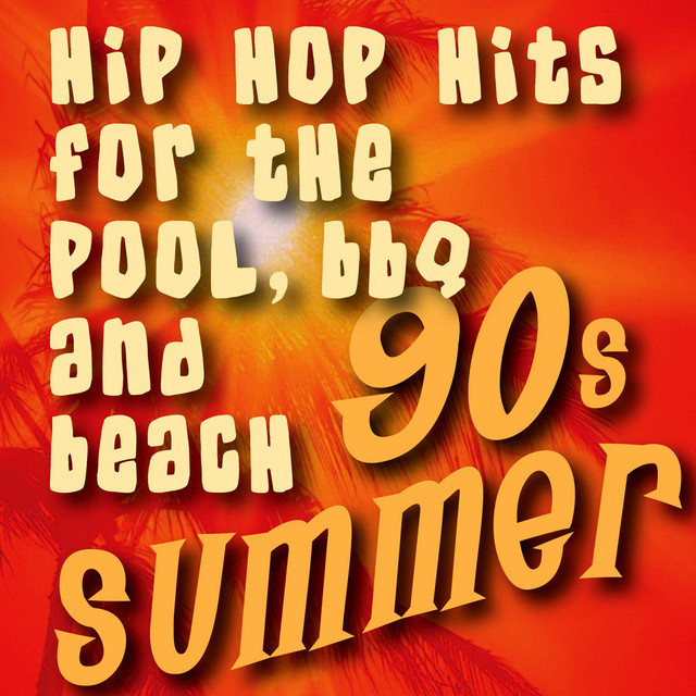 90s Summer - Hip Hop Hits for the Pool, BBQ and Beach by ...