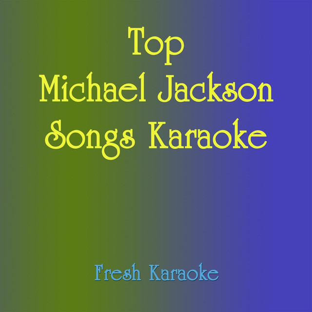 Top Michael Jackson Songs Karaoke by Fresh Karaoke on Spotify