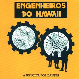 A Revolta Dos Dandis - Engenheiros Do Hawaii