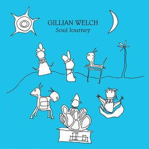 Soul Journey - Gillian Welch