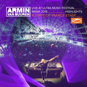 Live at Ultra Music Festival Miami 2018 (Highlights) [A State Of Trance Stage] album