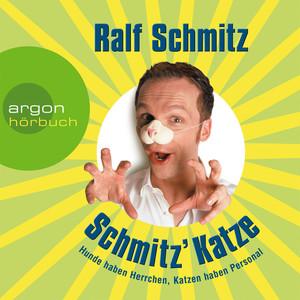 Schmitz' Katze - Hunde haben Herrchen, Katzen haben Personal (Gekürzte Fassung) Audiobook