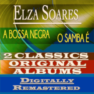 A Bossa Negra & o Samba é (2 Classics Original Albums Digitally Remastered)