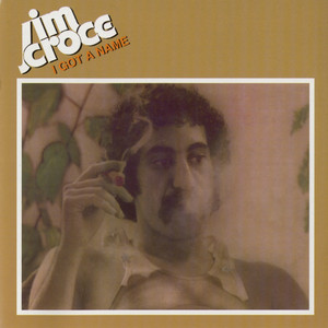 I Got A Name - Jim Croce