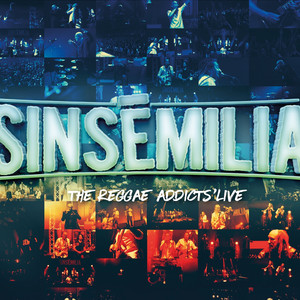 "Sinsemilia ""The Reggae Addicts' Live"" - Sinsemilia"