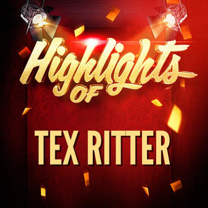 Highlights of Tex Ritter