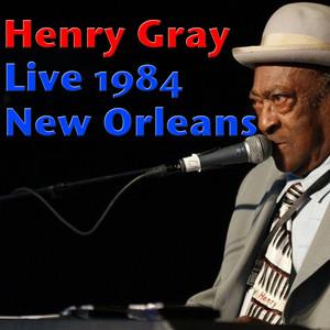 Henry Gray, Live 1984 New Orleans album