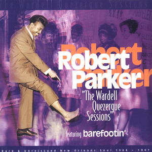 The Wardell Quezerque Sessions Featuring Barefootin' album