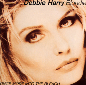 Once More Into The Bleach - Blondie