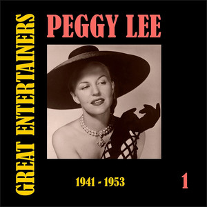 Great Entertainers / Peggy Lee, Volume 1 (1941-1953)