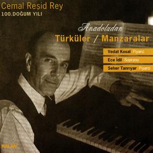Cemal Reşid Rey 100. Doğum Yılı: Anadoludan Türküler / Manzaralar Albümü