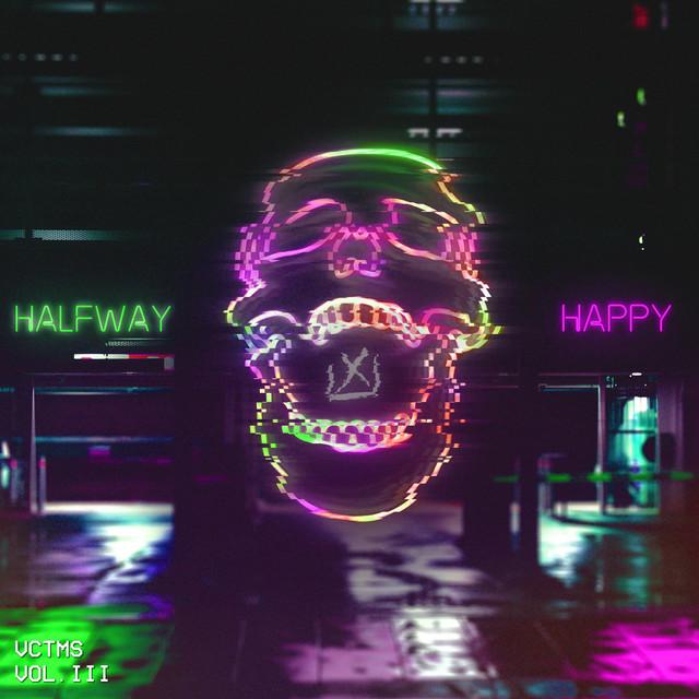 Vol. III Halfway Happy
