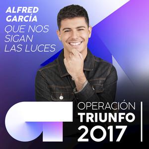 Que Nos Sigan Las Luces  - Alfred García
