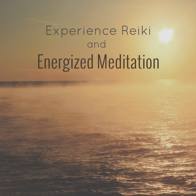 Experience Reiki and Energized Meditation