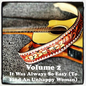 Volume 2 - It Was Always So Easy (To Find An Unhappy Woman) album