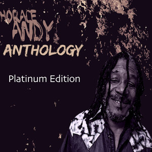 Horace Andy Anthology (Platinum Edition)