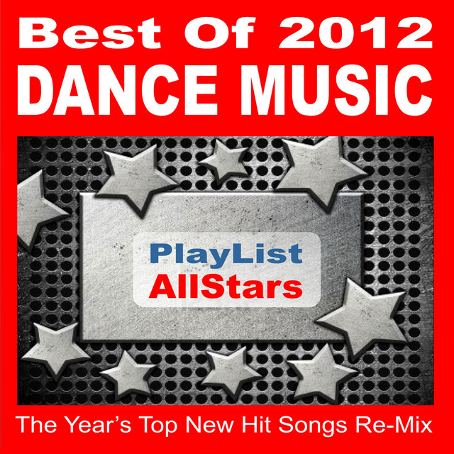 Best of 2012 Dance Music - The Year's Top New Hit Songs Re
