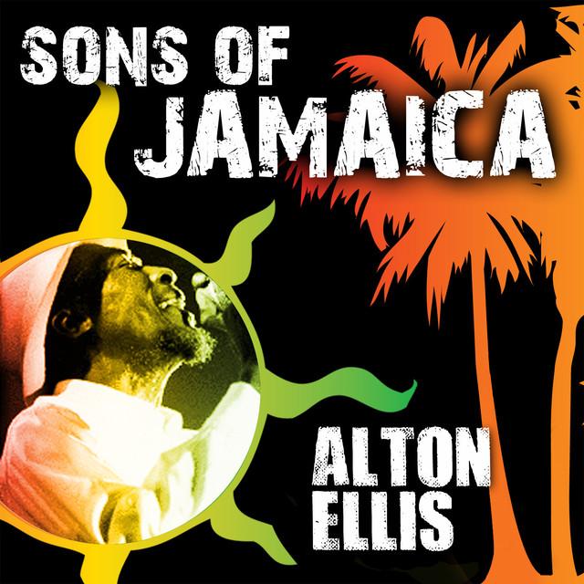 Sons Of Jamaica - Alton Ellis