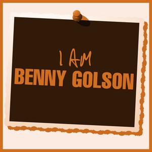 I Am Benny Golson album