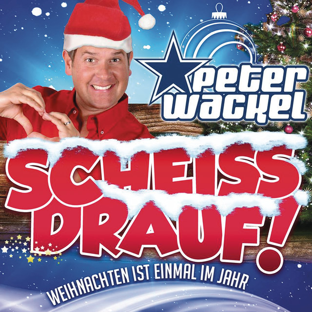 scheiss drauf weihnachten ist einmal im jahr a song by peter wackel on spotify. Black Bedroom Furniture Sets. Home Design Ideas