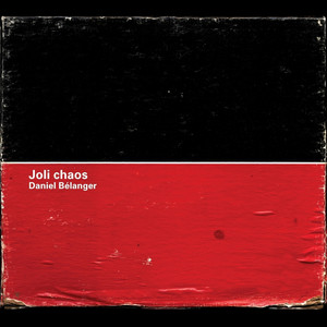 Joli chaos - Daniel Bélanger