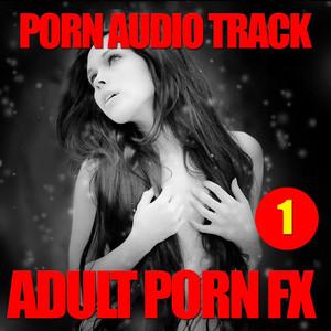 Porn sex sound effects