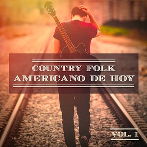 Country Folk Americano de Hoy, Vol. 1 (El Verdadero Sonido Estadounidense) Albumcover
