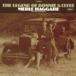 The Legend Of Bonnie & Clyde - Merle Haggard