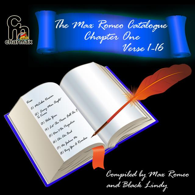 The Max Romeo Catalog Chapter 1 - Verse 1-16