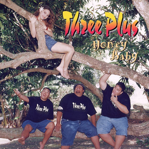 Honey Baby - Three Plus