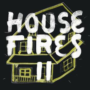 Housefires II - Housefires